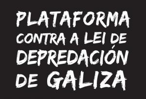 Plataforma contra a Lei de Depredación de Galiza